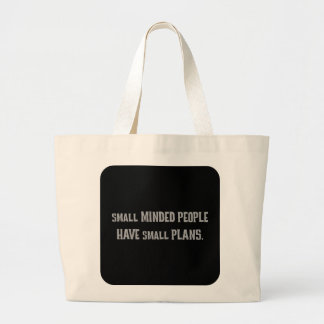 Small minded people make small plans (2) canvas bags