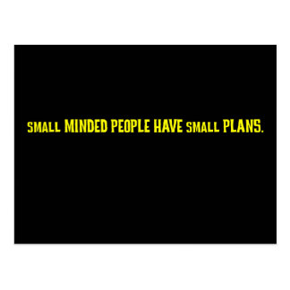Small minded people make small plans postcard