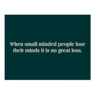 Small minded people (no great loss) postcard