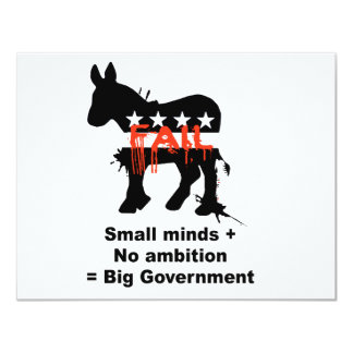 """Small minds plus no ambition equals big government 4.25"""" x 5.5"""" invitation card"""