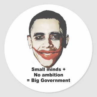 Small minds plus no ambition equals big government sticker