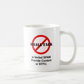 Small Talk is Verbal SPAM Classic White Coffee Mug