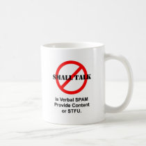Small Talk is Verbal SPAM Coffee Mug