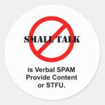 Small Talk is Verbal SPAM Round Sticker