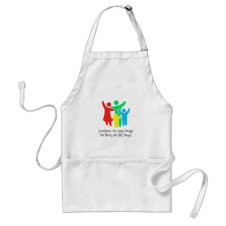 Small Things are Really the Big Things Adult Apron