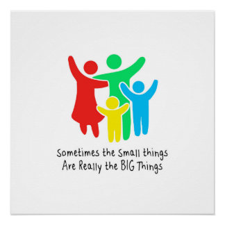 Small Things are Really the Big Things Poster