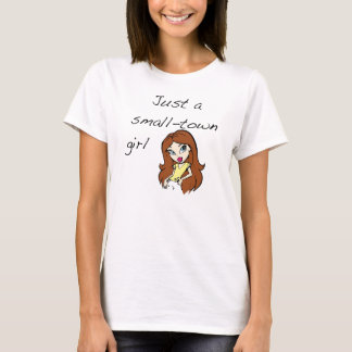 Small-town girl T-Shirt