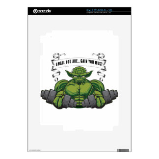 SMALL YOU ARE...GAIN YOU MUST SKINS FOR iPad 2