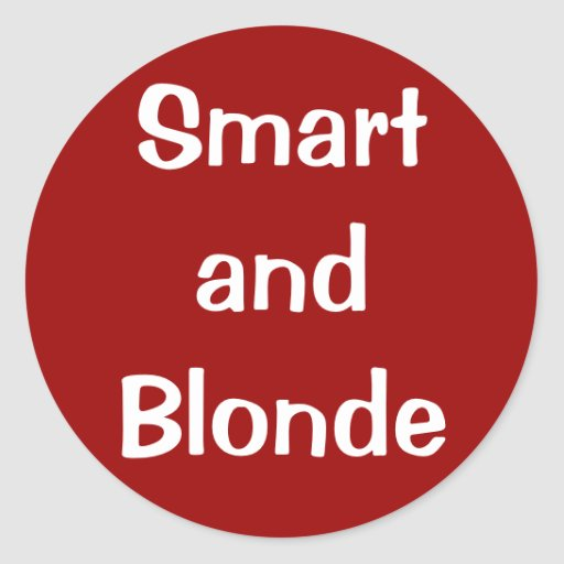 Smart and Blonde Classic Round Sticker