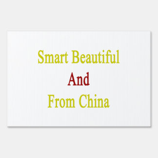 Smart Beautiful And From China Lawn Sign