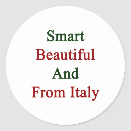 Smart Beautiful And From Italy Stickers