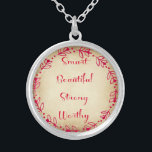 """Smart Beautiful Strong Worthy Necklace<br><div class=""""desc"""">A special message for a special woman or girl. You are Smart, Beautiful, Strong and Worthy. Dark pink text and vine graphic on a light background make this simple necklace a heart-filled reminder to keep your head up. Give it to a special woman or girl in your life or buy...</div>"""