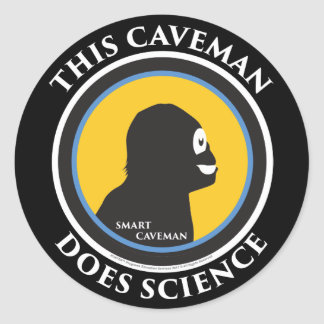 Smart Caveman Stickers: This Caveman Does Science Classic Round Sticker