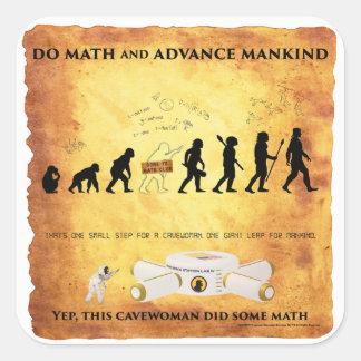Smart Cavewoman: Do Math and Advance Mankind Stick Square Sticker