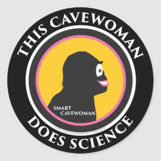 Smart Cavewoman Stickers: This Cavewoman Does Scie Classic Round Sticker