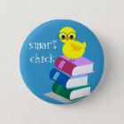 Smart Chick Pinback Button