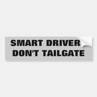 Smart Drivers Don't Tailgate. Bumper Sticker