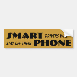 Smart Drivers Will Stay Off Their Phone Car Bumper Sticker