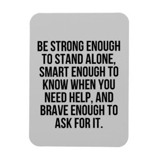 SMART ENOUGH BRAVE STAND ALONE ACCEPTING HELP MOTI VINYL MAGNET