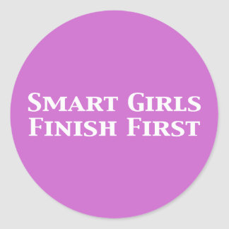 Smart Girls Finish First Gifts Classic Round Sticker