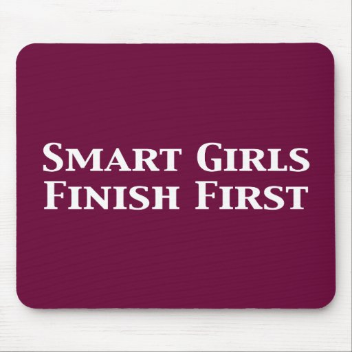 Smart Girls Finish First Gifts Mouse Mat