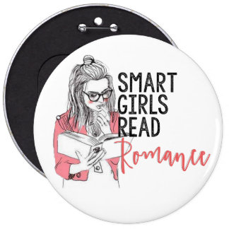 Smart Girls Read Romance Colossal Button