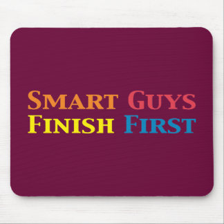 Smart Guys Finish First Gifts Mouse Pad