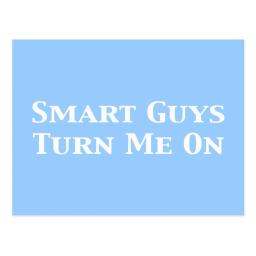 Smart Guys Turn Me On Gifts Post Card