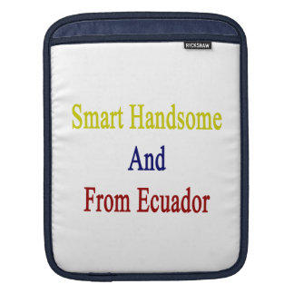 Smart Handsome And From Ecuador Sleeve For iPads