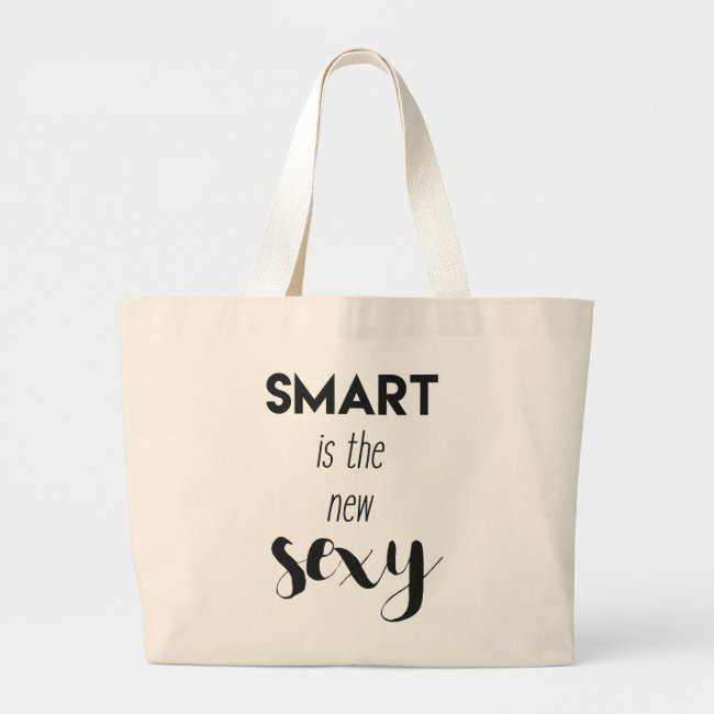 Smart is the new sexy - Funny quote Jumbo Tote
