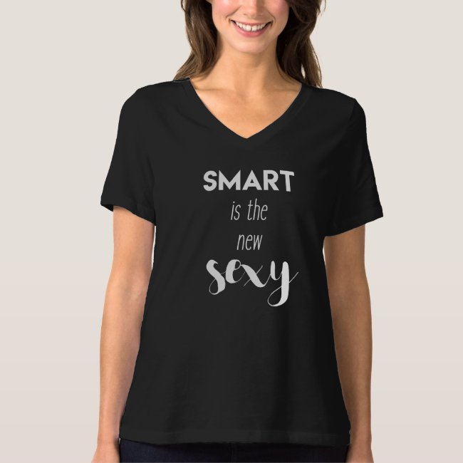 Smart is the new sexy - Funny quote V-Neck T-Shirt