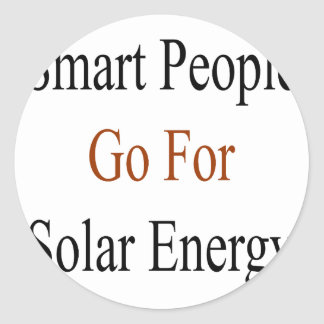 Smart People Go For Solar Energy Classic Round Sticker