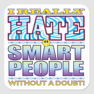 Smart People Hate Face Square Sticker