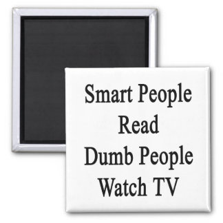Smart People Read Dumb People Watch TV 2 Inch Square Magnet