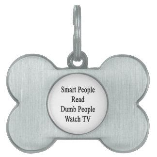 Smart People Read Dumb People Watch TV Pet Tag