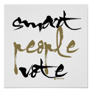 Smart People Vote Poster