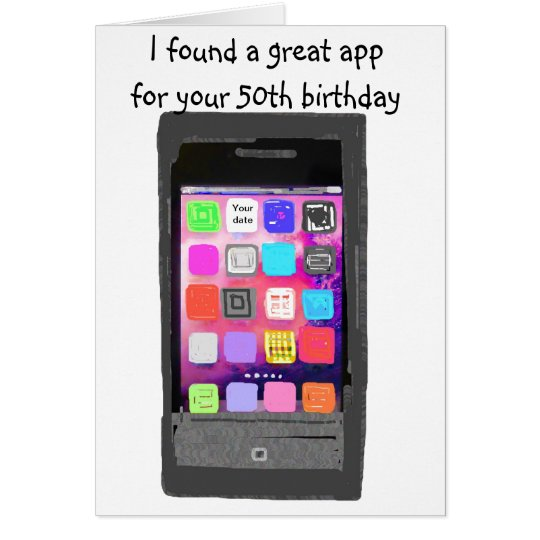 Smart Phone App 50th Birthday Card – App for Birthday Cards