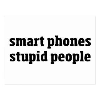 Smart Phones Stupid People Postcard