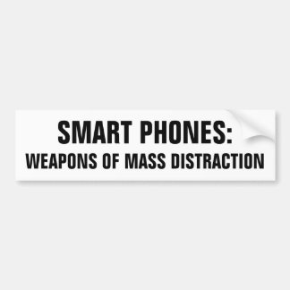 Smart Phones: Weapons of Mass Distraction Bumper Sticker