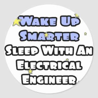 Smarter...Sleep With an Electrical Engineer Classic Round Sticker