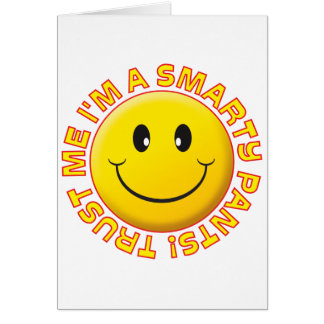 Smarty Pants Trust Me Smile Greeting Card