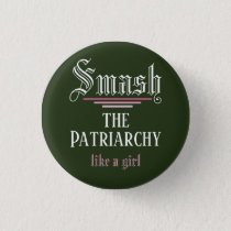 Smash the Patriarchy Like a Girl Button