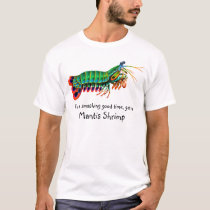 Smashing Good Time Mantis Shrimp T-Shirt