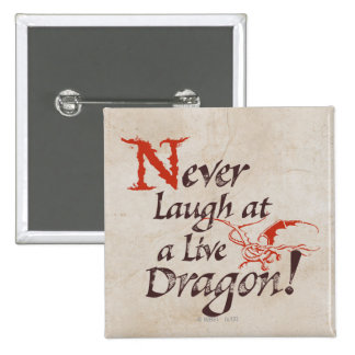 SMAUG™ - Never Laugh At A Live Dragon Pinback Button