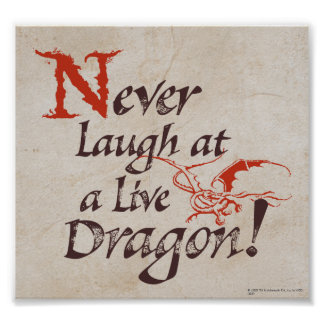 SMAUG™ - Never Laugh At A Live Dragon Poster
