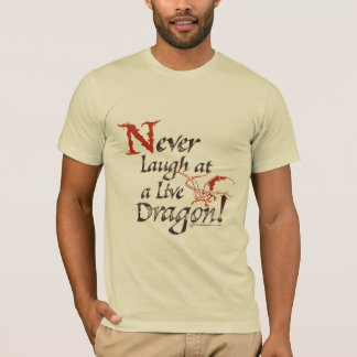 SMAUG™ - Never Laugh At A Live Dragon T-Shirt