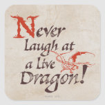 SMAUG™ - Nunca ríase de un dragón vivo Pegatina Cuadrada