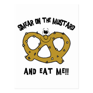 Smear On The Mustard And Eat Me Pretzel Postcard