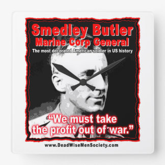 Smedley D. Butler, Profit and War Quote.