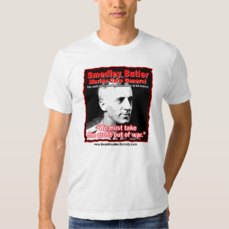 Smedley D. Butler, Profit and War Quote. T Shirt